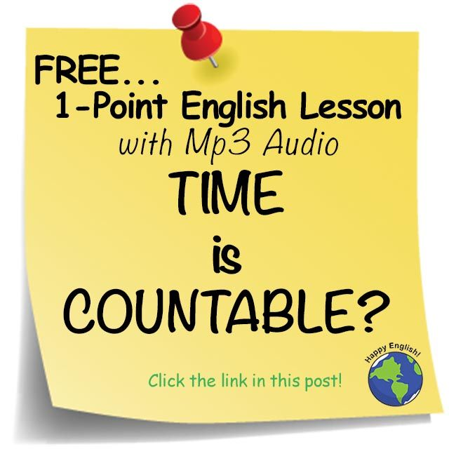 Podcast English Lesson: TIME is Countable and Uncountable What is the best answer choice: I've been there many ____, especially when I have free ____. A. times/times -- B. times/time -- C. time/times -- D. time/time Get the answer and a FREE English lesson when you click the link