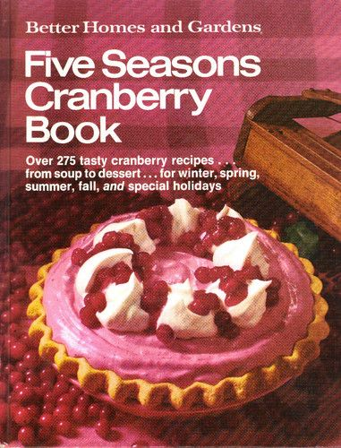 Better Homes And Gardens Five Seasons Cranberry Book Recipes Cookbook