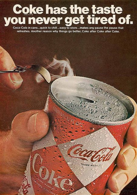 .~Coca-Cola Ad from 1967 - Coke has the taste you never get tired of. Coca-Cola in cans... quick to chill... easy to store... makes any pause the pause that refreshes. Another reason why things go better, Coke after Coke after Coke~.