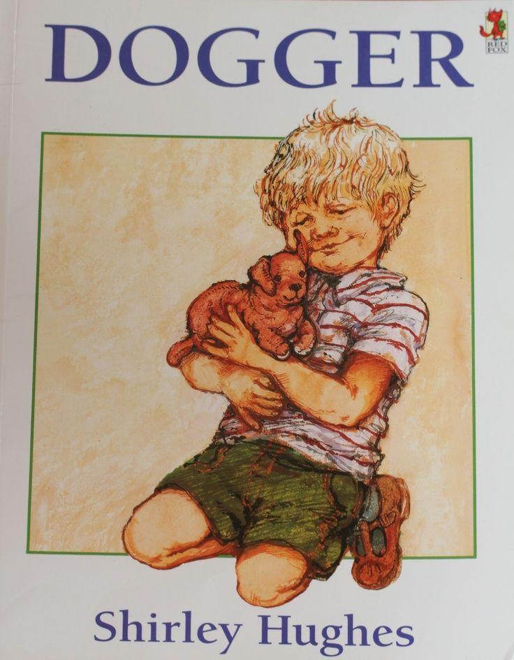 Shirley Hughes -Dogger  Love anything by Shirley Hughes