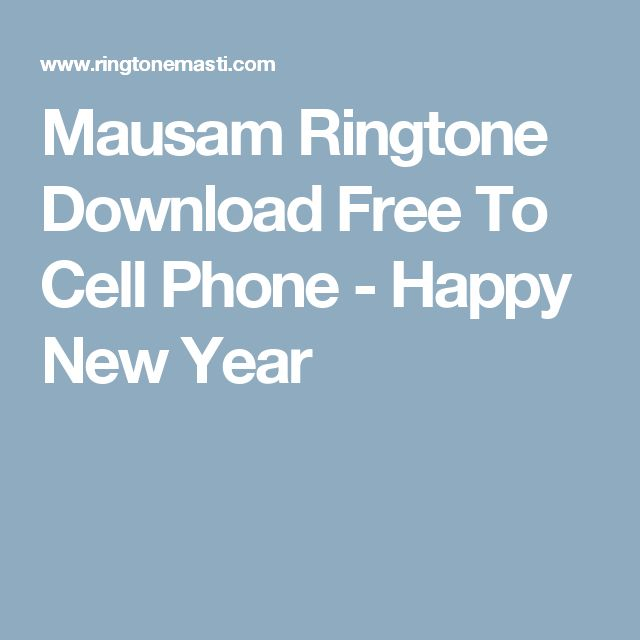 Mausam Ringtone Download Free To Cell Phone - Happy New Year
