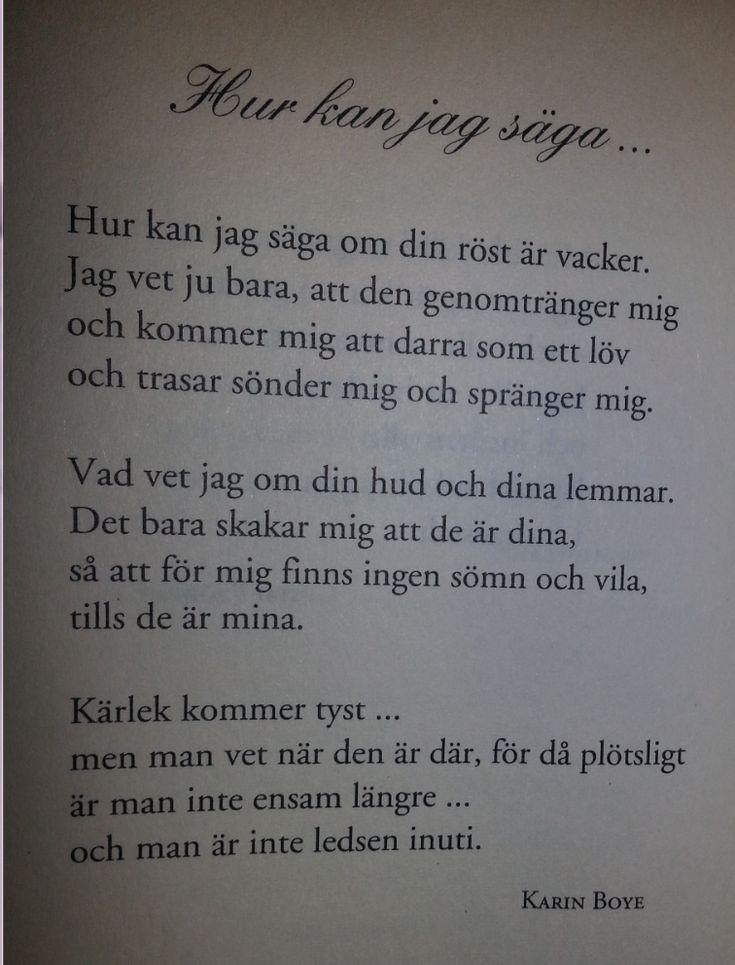 """""""Plötsligt är man inte ensam längre"""".. så fint.  Karin Boye."""
