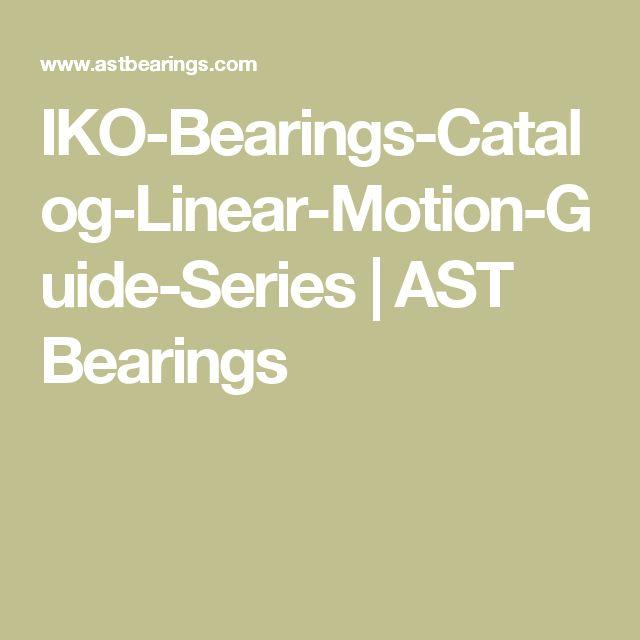 IKO-Bearings-Catalog-Linear-Motion-Guide-Series | AST Bearings