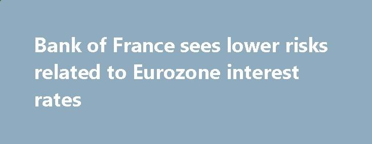 Bank of France sees lower risks related to Eurozone interest rates betiforexcom.live... Bank of France with a half-yearly report 30 June - increased market risks in non-financial company debt - regulatory risk moderate for French banks and should remain stable in H2 EURUSD back to 1.1409 after 1.1392 lows. EURGBP steady around 0.8780 EURJ...The post Bank of France sees lower risks related to Eurozone interest rates appeared first on Forex news forex trade. forex.wine/...