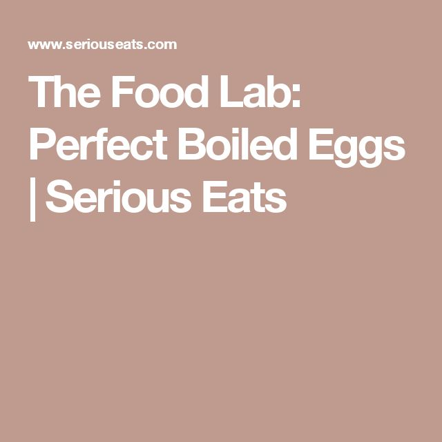 The Food Lab: Perfect Boiled Eggs   Serious Eats