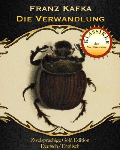 Die Verwandlung Metamorphosis Zweisprachige Gold Edition Deutsch Englisch Metamorphosi Franz Kafka Die Verwandlung Kafka Die Verwandlung Weltliteratur