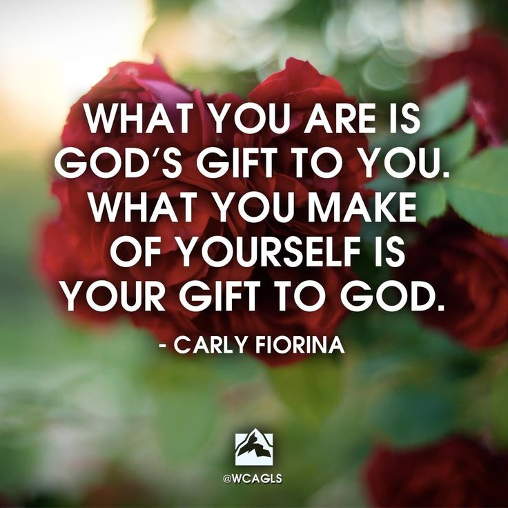 """What you are is God's give to you. What you make of yourself is your gift to God."" -Carly Fiorina #GLS14"