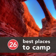 26 best places to #camp #camping #travel www.aaa.com/travel