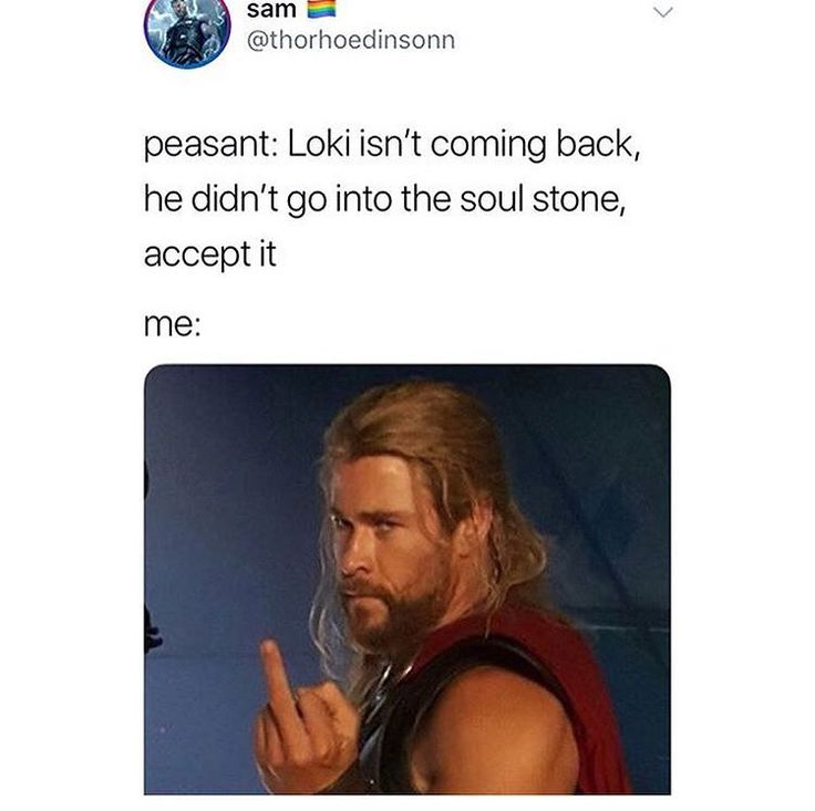 It's true he wouldn't. However knowing Loki, there's a chance he could have done something in advance that could have him be reincarnated.