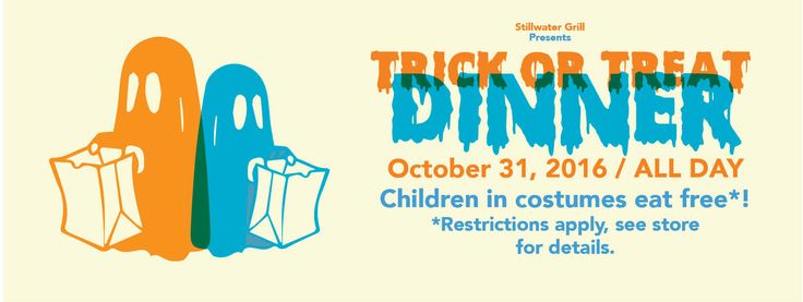 Also join us for our Trick or Treat Dinner!