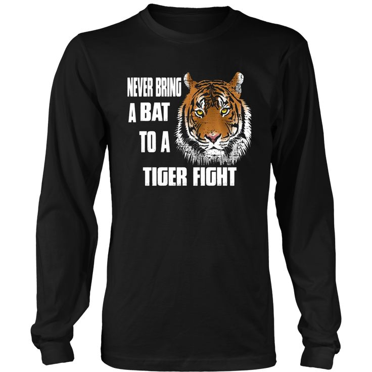 Never Bring a Bat To A Tiger Fight Beautiful Fierce Tiger – teefim