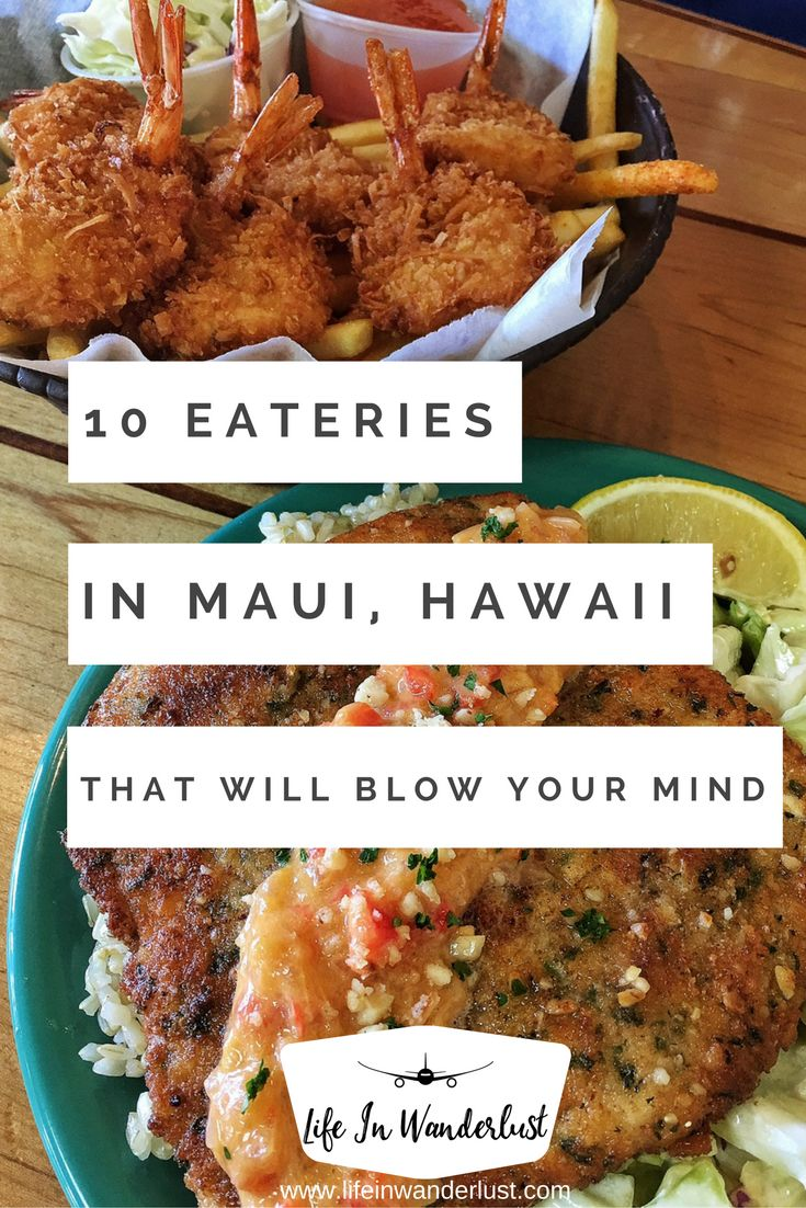10 MUST eat spots in Maui Hawaii that will blow your mind...and stomach, in a good way!