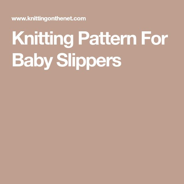 Knitting Pattern For Baby Slippers