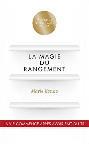 La Magie du rangement - Marie KONDO - Juillet 2015