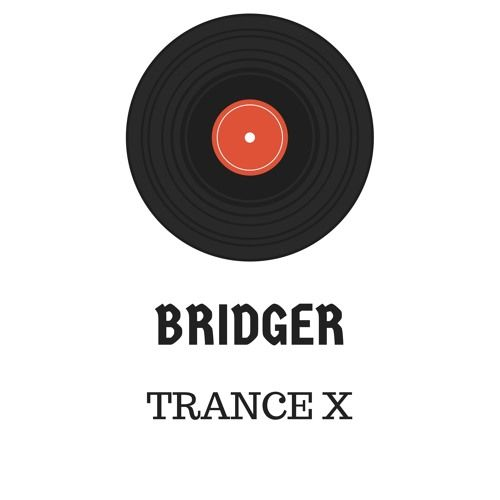 Bridger - Trance X by DJbridger12345 on SoundCloud