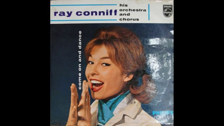 ❤ Ray Conniff ❤ ‎– Come On And Dance! 1957 (full album)