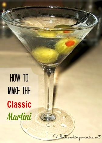 How To Make A Classic Martini - Gin or Vodka Martini  |  whatscookingamerica.net