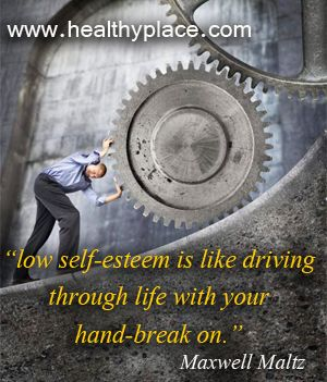 Low self-esteem is like driving through life with your hand-break on. - www.healthyplace.com/blogs/buildingselfesteem/ - #selfesteem #selfconfidence #healthyplace
