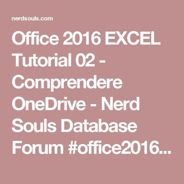 Office 2016 EXCEL Tutorial 02 - Comprendere OneDrive - Nerd Souls Database Forum #office2016 #professional #pro #personal #esd #version #microsoft #dadasoftware #lowprice #download #office365 #homebusiness #student #server #windows