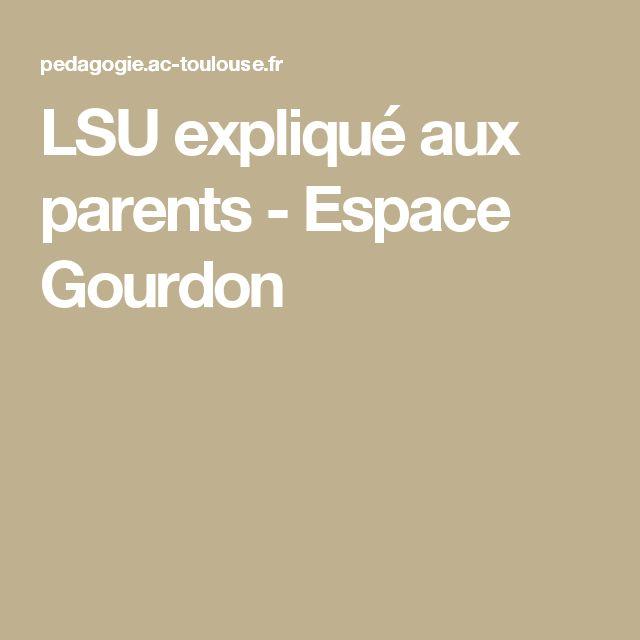 LSU expliqué aux parents - Espace Gourdon