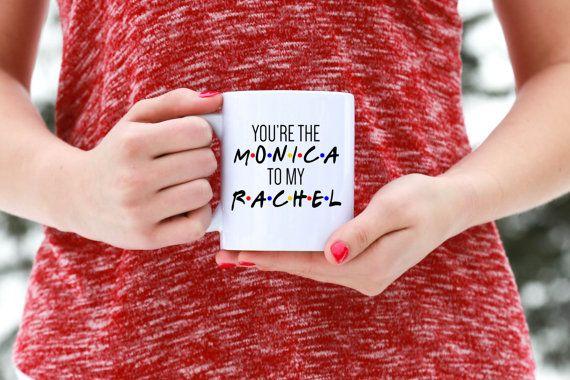 FRIENDS TV Show Mug -  Monica to my Rachel - Friends SHOW by LJDesignsMN