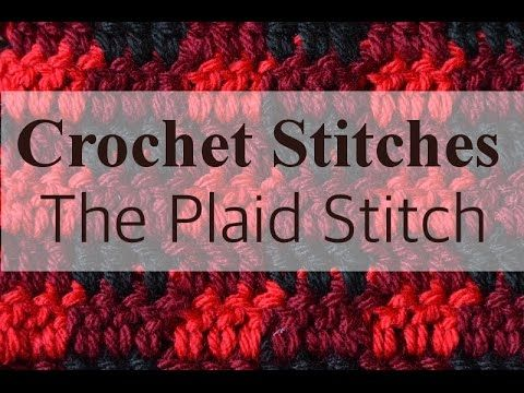 Crochet Plaid: How to Work the Plaid Stitch, My Crafts and DIY Projects