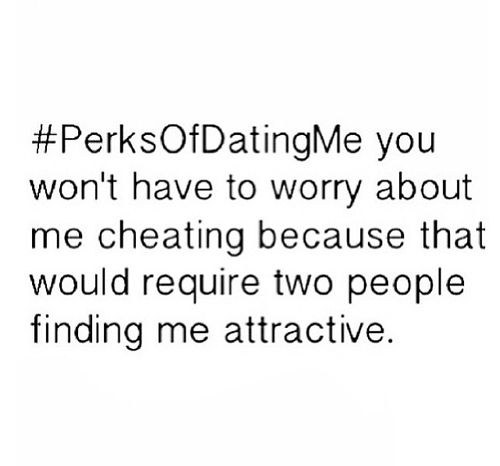 Perks of dating me tumblr funny backgrounds 4