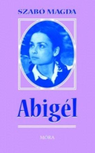 Szabó Magda : Abigél