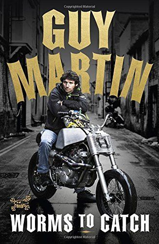 Worms to Catch by Guy Martin #books