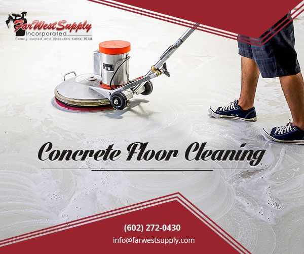 Get all necessary equipment for concrete #floor #cleaning in Phoenix at Farwest Supply. Preserve your concrete floors in top-notch condition. #ConcreteFloorCleaning