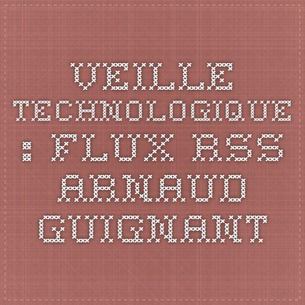 Veille technologique : Flux rss - Arnaud Guignant