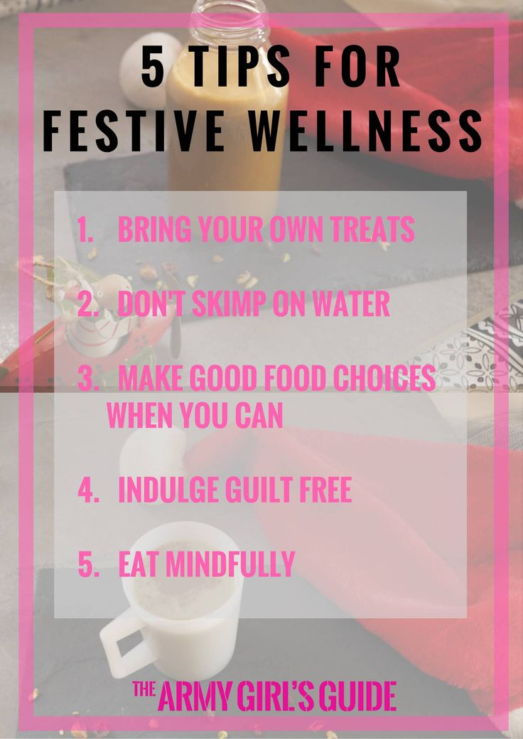 Week - Christmas doesn't always mean getting fat! Check out my 5 tips for festive wellness – The Army Girl's Guide