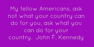 My fellow Americans, ask not what your country can do...