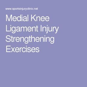 Medial Knee Ligament Injury Strengthening Exercises