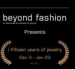 """exhibition """"FIFTEEN YEARS OF JEWELRY"""" gallery BEYOND FASHION"""