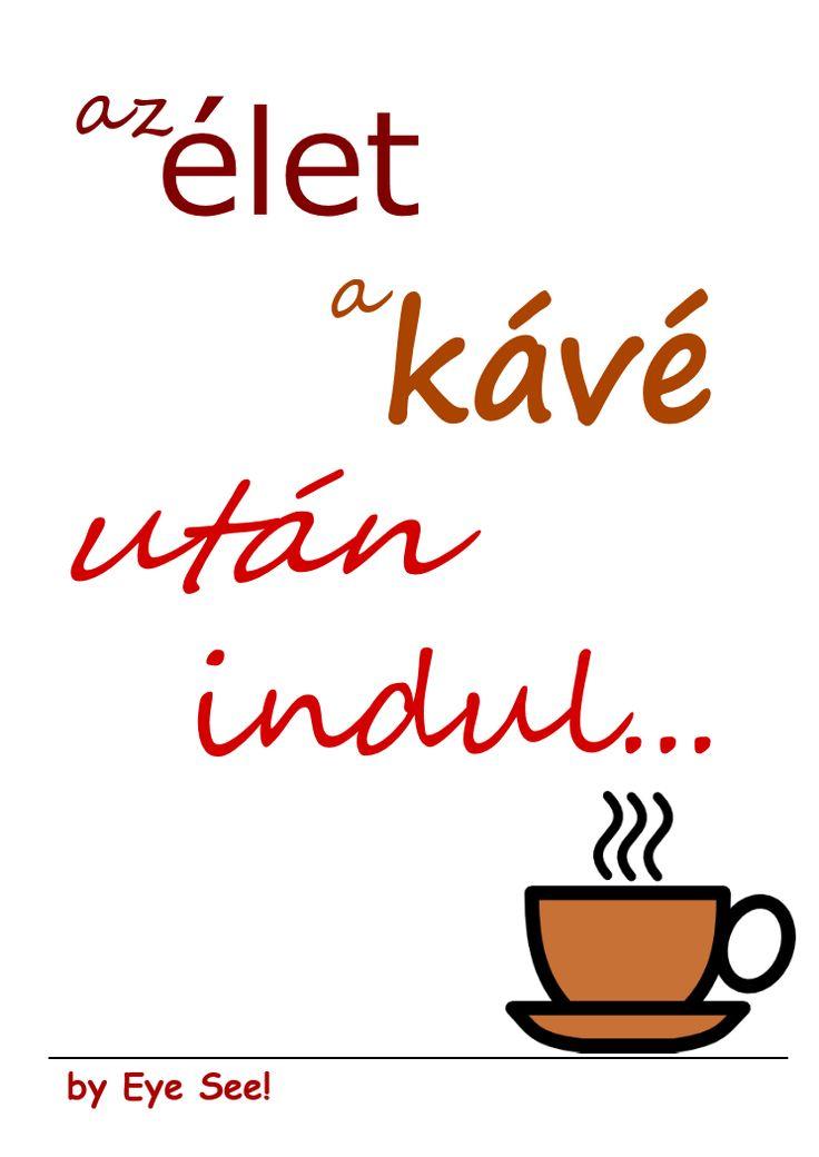 Eye see!: a reggeli kávé