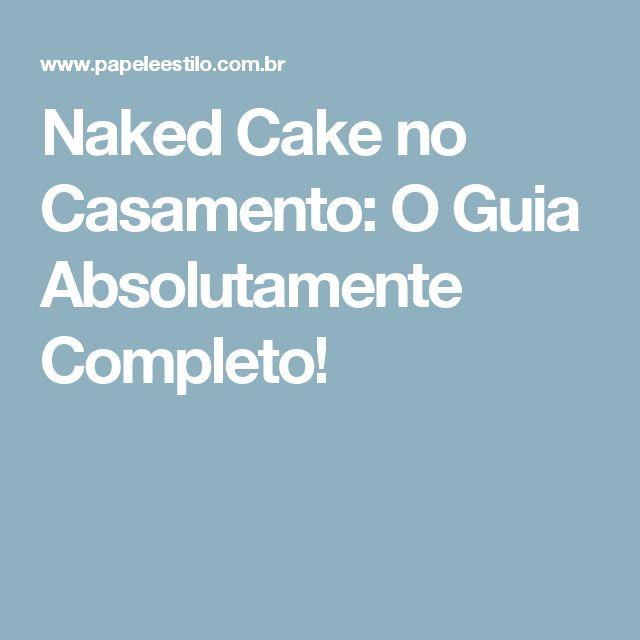 Naked Cake no Casamento: O Guia Absolutamente Completo!