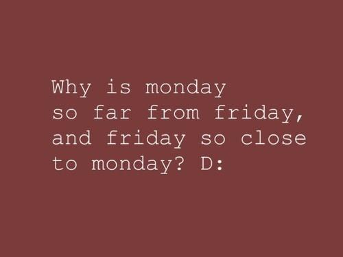 monday vs friday: Mondays Mondays