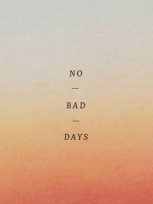:: no bad days ::