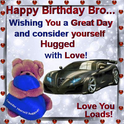 Birthday/Brother & sister section. Send birthday hugs to your brother on his birthday. Let him know you love him. Permalink : http://www.123greetings.com/birthday/bro_n_sis/birthday_hugs_for_you.html