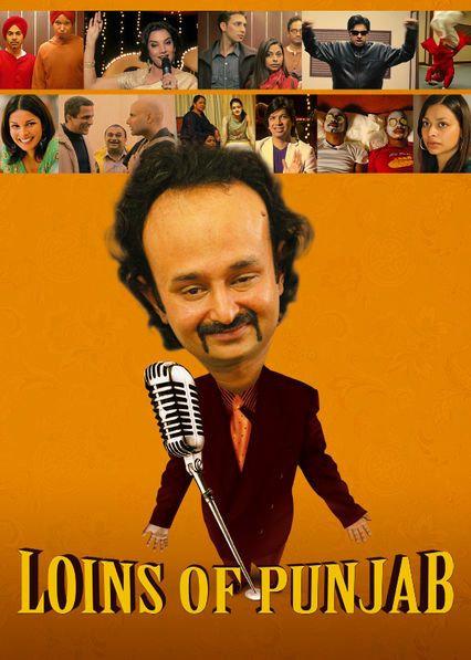 Loins of Punjab - This raucous mockumentary follows six Indian immigrants and one non-Indian as they vie for big bucks in a low-rent New Jersey singing competition.
