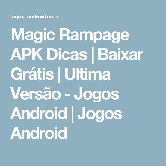 Magic Rampage APK Dicas | Baixar Grátis | Ultima Versão - Jogos Android | Jogos Android