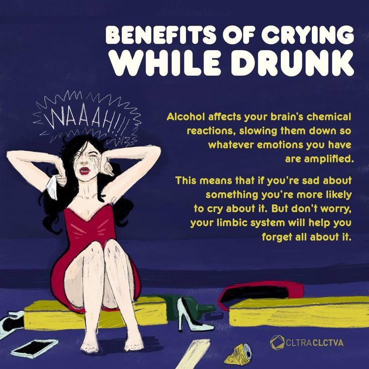 Have you ever cried while being drunk? Look at the bright side!