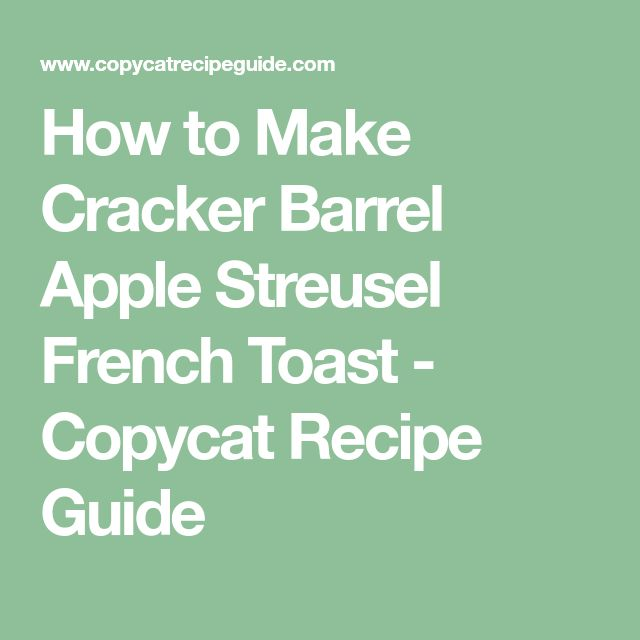 How to Make Cracker Barrel Apple Streusel French Toast - Copycat Recipe Guide