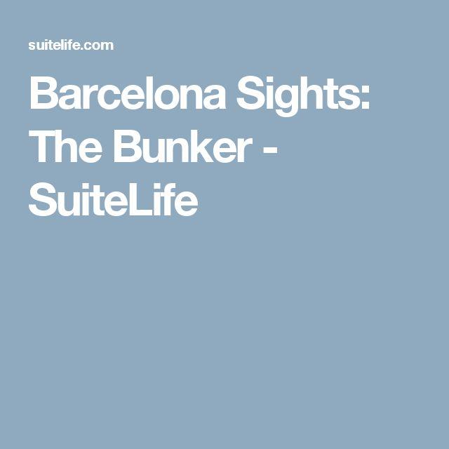 Barcelona Sights: The Bunker - SuiteLife