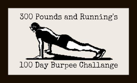 100 Day Burpee Challenge • 300 POUNDS AND RUNNING