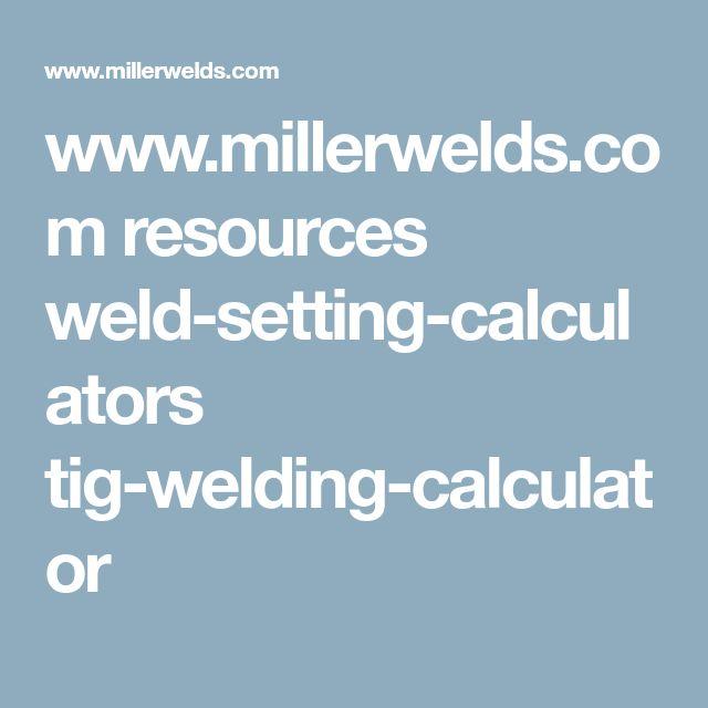 www.millerwelds.com resources weld-setting-calculators tig-welding-calculator