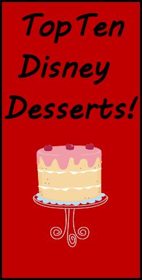 Top Ten Disney Desserts - YUM!! Going to have to try these!