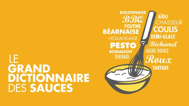 Le Grand dictionnaire des sauces | À table | CASA