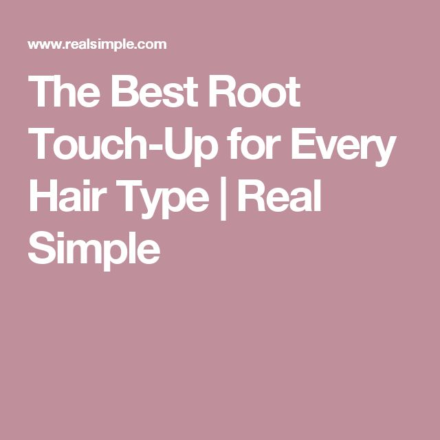The Best Root Touch-Up for Every Hair Type | Real Simple